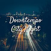 Downtempo City Night von Various Artists