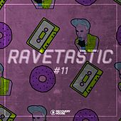 Ravetastic #11 by Various Artists