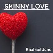 Skinny Love by Raphael Jühe