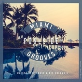 Miami Poolside Grooves, Vol. 9 by Various Artists