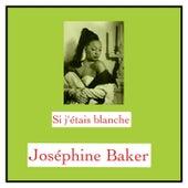 Si j'étais blanche von Joséphine Baker