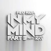In My Mind Part 3 (feat. Georgi Kay) by Flo Rida