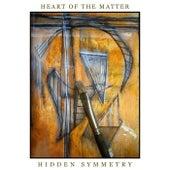 Heart of the Matter de Hidden Symmetry