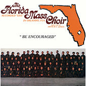 Be Encouraged by Florida Mass Choir