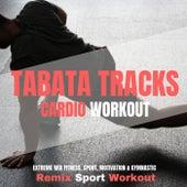 Tabata Tracks Cardio Workout (Extreme Mix Fitness, Sport, Motivation & Gymnastic) de Remix Sport Workout