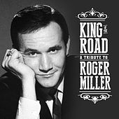 King of the Road: A Tribute to Roger Miller von Various Artists