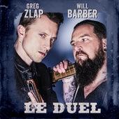 Le duel de Greg Zlap