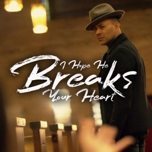 I Hope He Breaks Your Heart by Frankie J