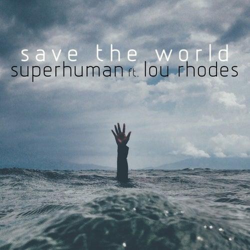 Save the World von Superhuman