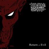 Return of Evil de Torture Squad
