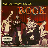 All We Wanna Do Is Rock by Various Artists