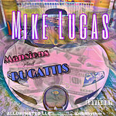 Mansions and Bugattis by Mike Lucas