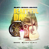 Beautiful Day (Bubba Mathis Remix) by Mike Smith