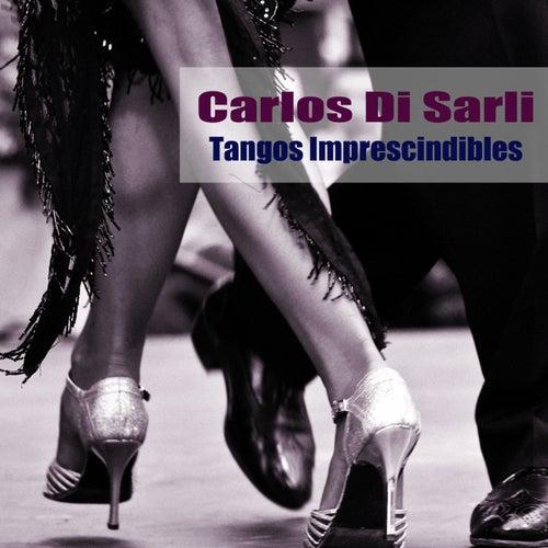 Tangos Imprescindibles by Carlos DiSarli
