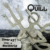 Hooray! It's a Deathtrip (Remastered Re Issue) von The Quill