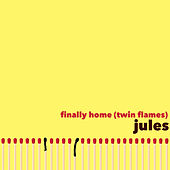 Finally Home (Twin Flames) von Jules