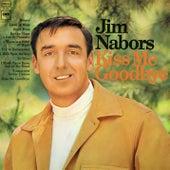 Kiss Me Goodbye by Jim Nabors