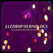 Jazzhop Dubnology by Various Artists