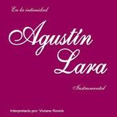 En la Intimidad de Agustin Lara de Vivian Rovick