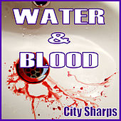 Water & Blood de City Sharps