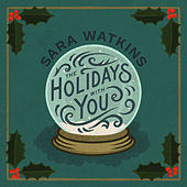 The Holidays With You by Sara Watkins
