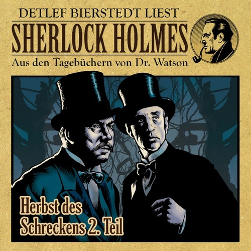 Herbst des Schreckens - Der Höhepunkt des Grauens - 2. Teil (Sherlock Holmes : Aus den Tagebüchern v von Sherlock Holmes