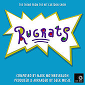 Rugrats - Main Theme by Geek Music