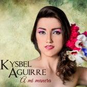 A Mi Manera von Kysbel Aguirre