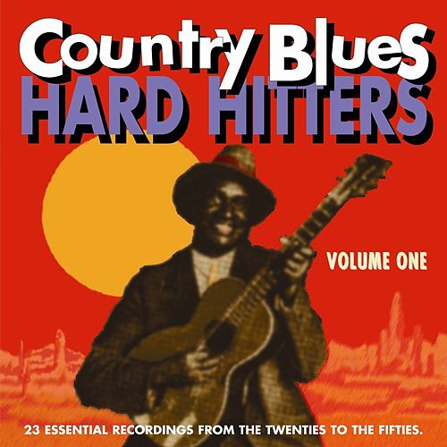 Country Blues Hard Hitters Vol. One by Various Artists