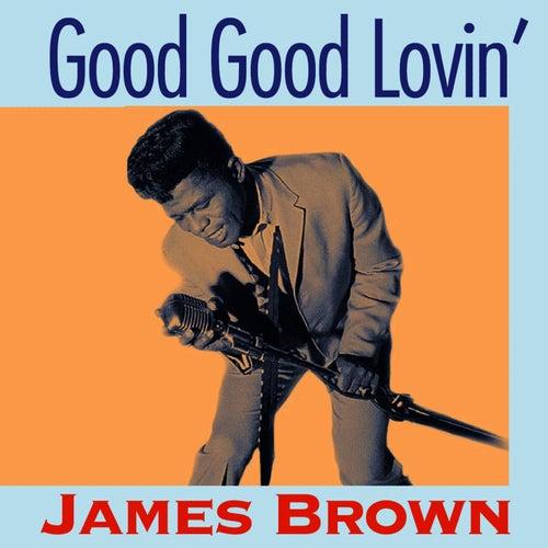 Good Good Lovin by James Brown