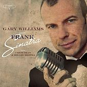Gary Williams Meets Frank Sinatra by Gary Williams