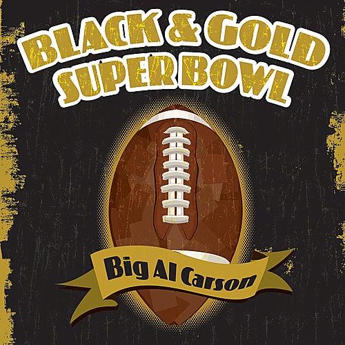 Black & Gold Super Bowl by Big Al Carson