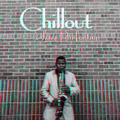 Chillout Jazz Perfection by The Relaxation