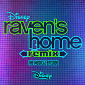 Raven's Home: Remix, The Musical Episode (Music from the TV Series) by Various Artists