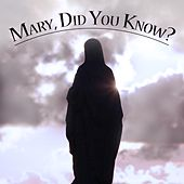 Mary, Did You Know? by The Unchained