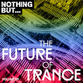 Nothing But... The Future of Trance, Vol. 09 - EP von Various Artists