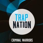 Criminal Warriors de Trapnation