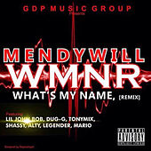 What's My Name (Remix) by Mendy Will