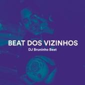 Beat Dos Vizinhos de DJ Bruninho Beat