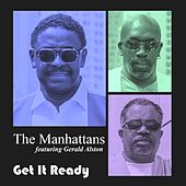 Get It Ready (feat. Gerald Alston) by Manhattans