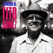 Lo Mejor De (Remastered) de Tito Gomez