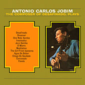 The Composer of Desafinado, Plays (Remastered) by Antônio Carlos Jobim (Tom Jobim)