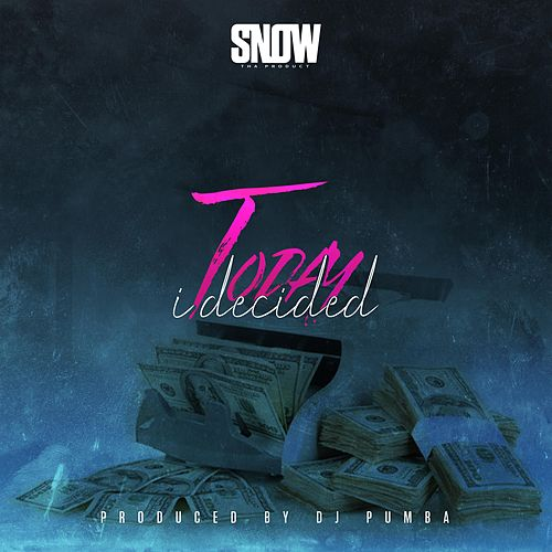 Today I Decided by Snow Tha Product