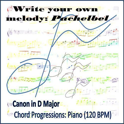 Canon In D Chord Progression Piano 120 Bpmmed By Write Your Own