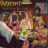 God Love the Fool by Outersect