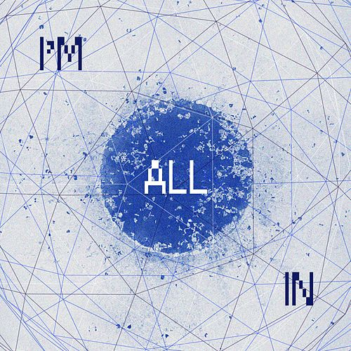 I'm All in by Holograph