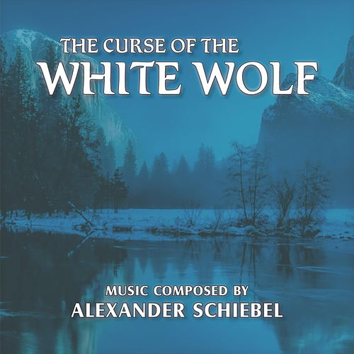 The Curse of the White Wolf (Original Soundtrack) by Alexander Schiebel