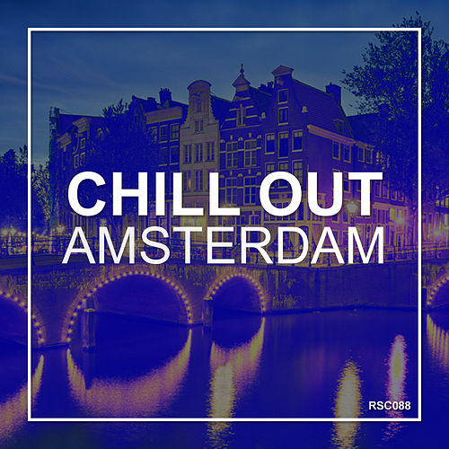 Chill Out Amsterdam - EP von Chill Out