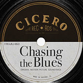Chasing The Blues (Original Motion Picture Soundtrack) by Various Artists