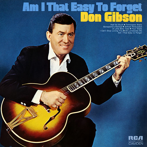 Am I That Easy to Forget by Don Gibson